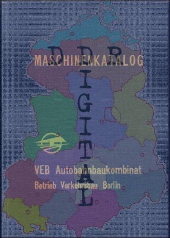 Maschinenkatalog vom VEB Autobahnbaukombinat