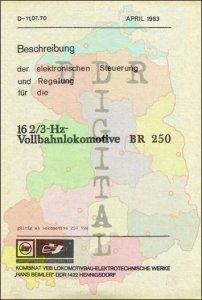 Beschreibung der elektronischen Steuerung und Regelung für die 16 2/3-Hz-Vollbahnlokomotive BR 250